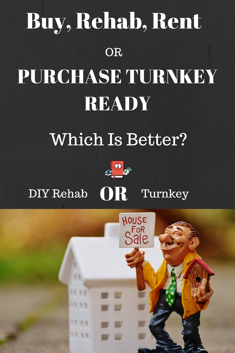 do it yourself rehab or turnkey-