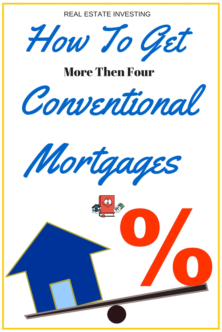 up to 10 conventional mortgages