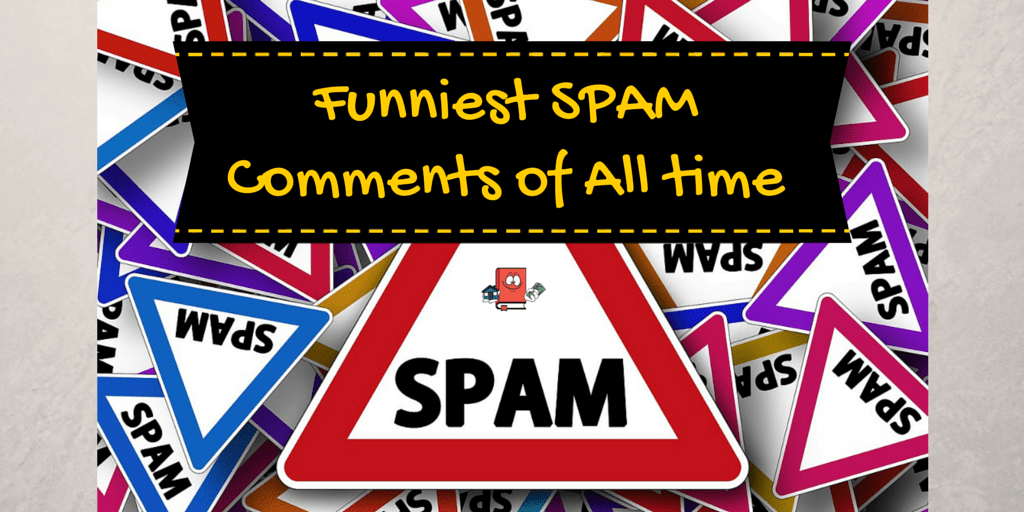 Funniest SPAM Comments of All time