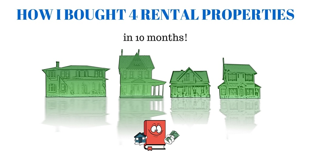 how i bought four rental properties in 10 months