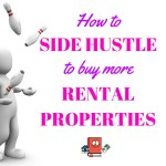 How To Side Hustle To Buy More Rental Properties