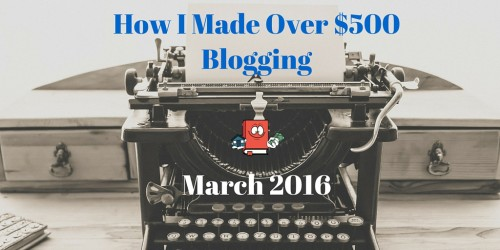 Blog Income Report and Traffic Stats – March 2016