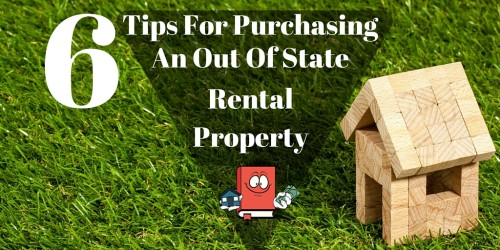 6 Tips For Buying An Out Of State Rental Property