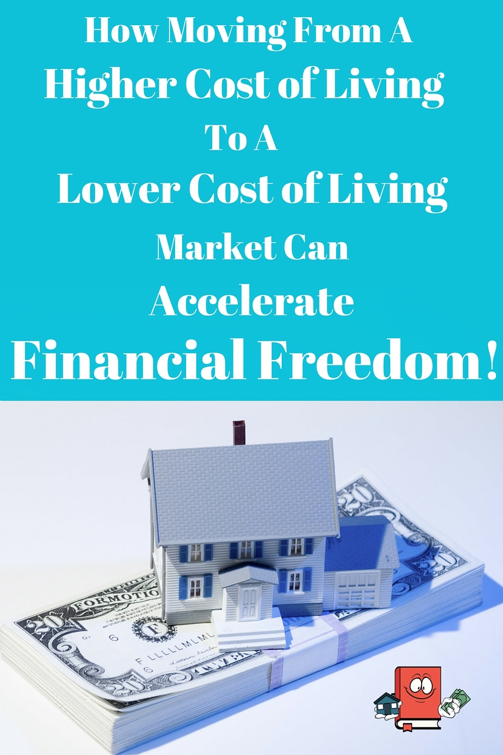 How Moving From A High Cost of LivingTo ALow Cost of Living