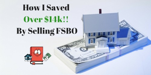 How I Saved Over $14,000 Selling My House via For Sale By Owner – NO REALTORS!