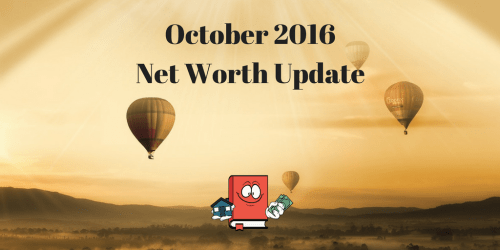 October 2016 Net Worth Update