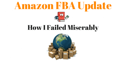 How I Failed Miserably with my Amazon FBA Business