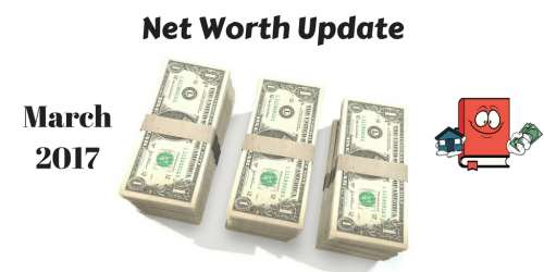 March 2017 Net Worth Update