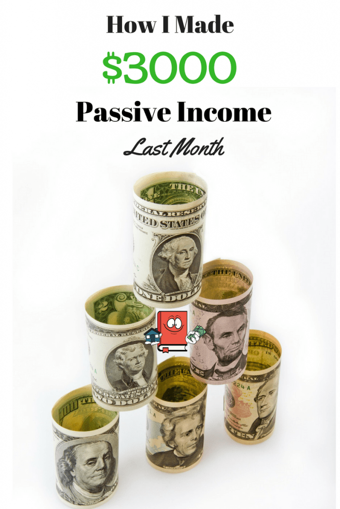 how i made $3000 in passive income last month