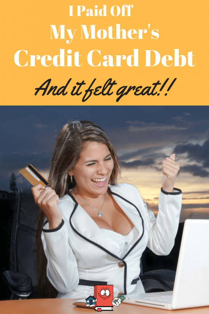 I paid off mothers credit card debt