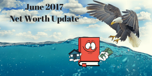 June 2017 Net Worth Update