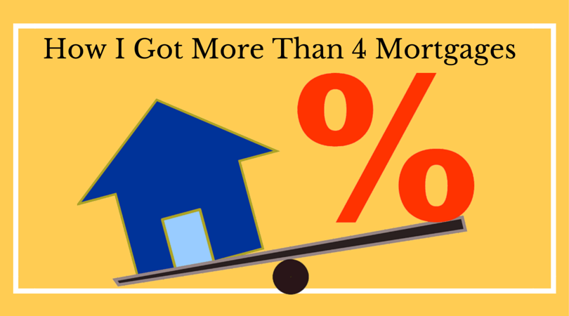 how to get more than 4 mortgages